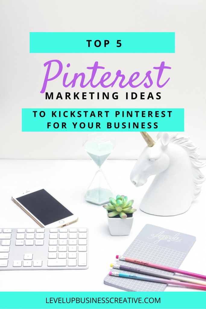 5 Pinterest Marketing ideas to Kickstart Pinterest for Your Business!