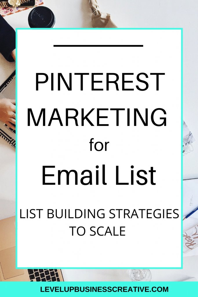 Pinterest Marketing Email List Building Strategies to Scale Your Business.  Pinterest marketing tips and Pinterest strategy for business to help grow your email list.  Email list building and growth from Pinterest marketing.  Set up your optimized Pinterest Profile, click here for your FREE Pin Power Profile Kick Start Training!  https://levelupbusinesscreative.com/pin-power-profile-landing-page/   #pinterestmarketing #emaillistbuilding #pintereststrategy #pinteretmarketingtips #email marketing