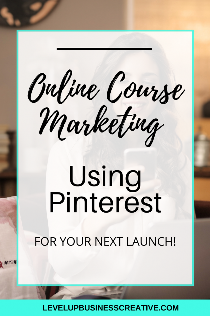 Online Course Marketing Using Pinterest for your business!  Pinterest marketing for course creators. Learn the Pinterest strategy surrounding your product launch.  Pinterest for business to market your online course.  Digital marketing tips, and tips to optimize Pinterest.  #onlinecoursemarketing #coursecreation #pinterestmarketing #productlaunch #pinterestforbusiness